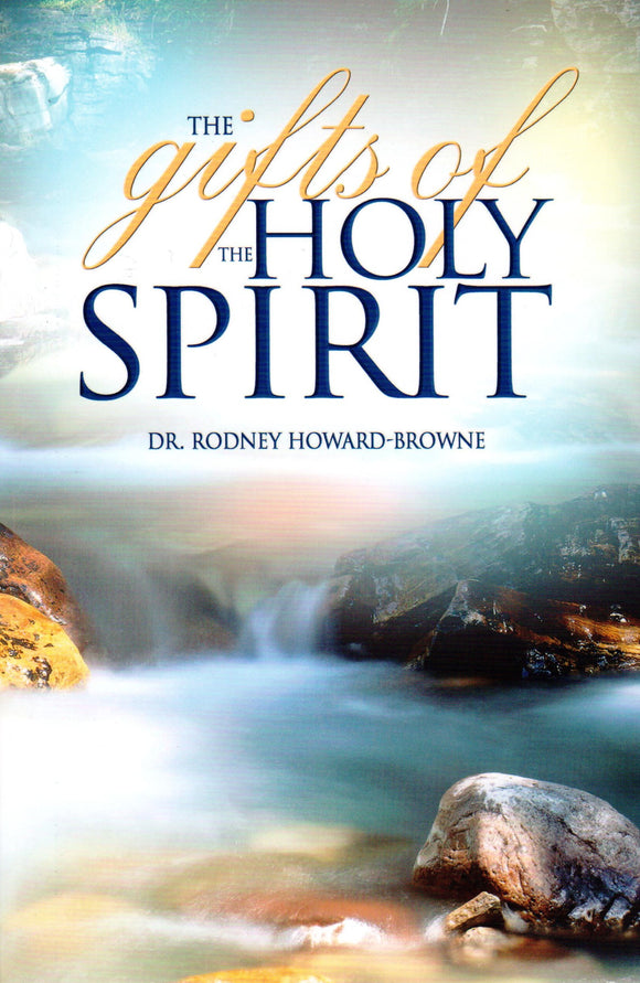 Dr. Rodney Howard-Browne - The Gifts of the Holy Spirit (PB)