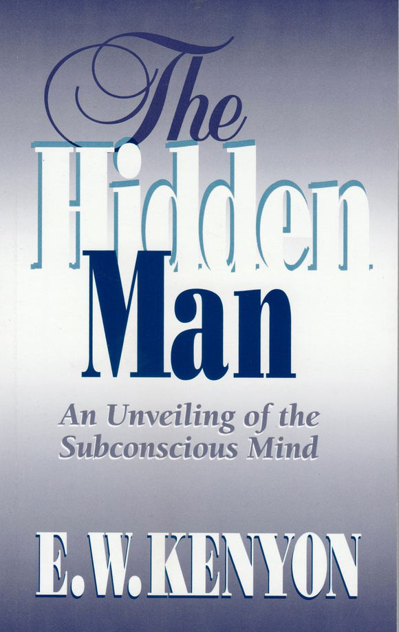 E.W. Kenyon - The Hidden Man (PB)