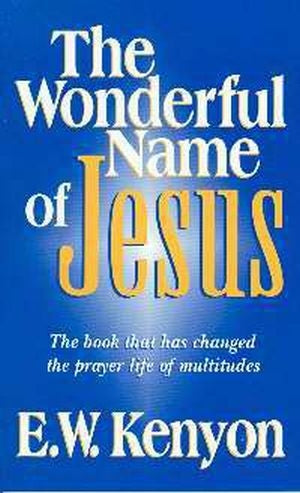 E.W. Kenyon - The Wonderful Name Of Jesus (PB)