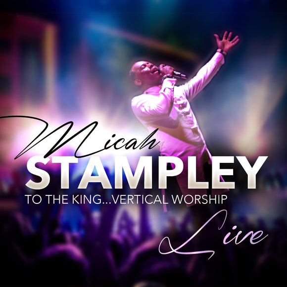 Micah Stampley - To The King: Vertical Worship (CD)