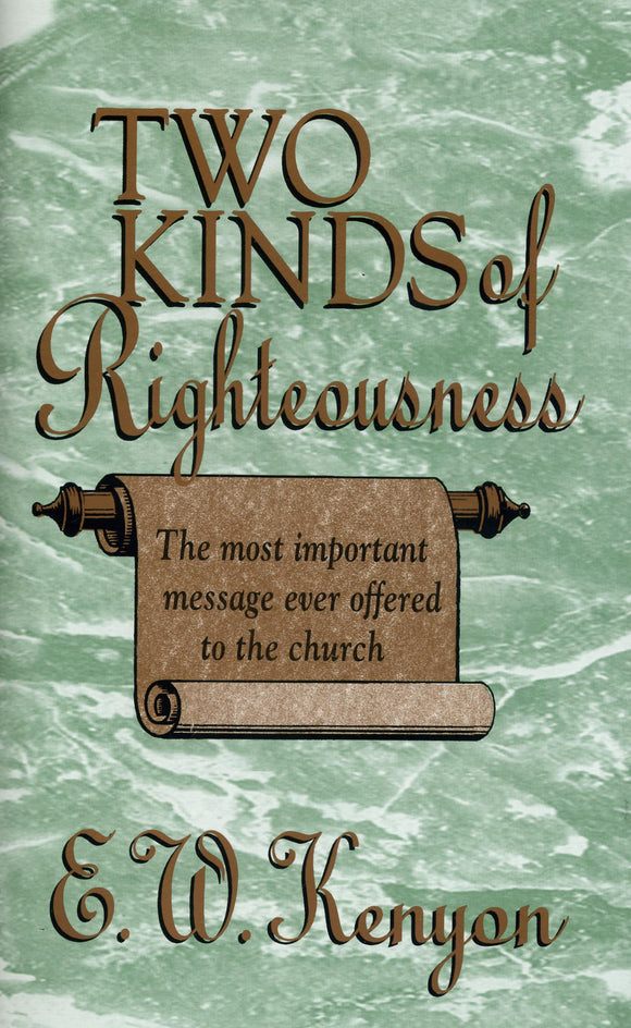 E.W. Kenyon - Two Kinds Of Righteousness (PB)