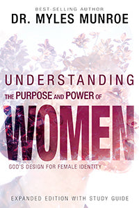 Dr. Myles Munroe - Understanding The Purpose and Power of Women (PB)