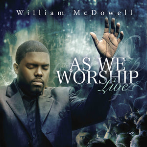William McDowell - As We Worship (2 CDs)