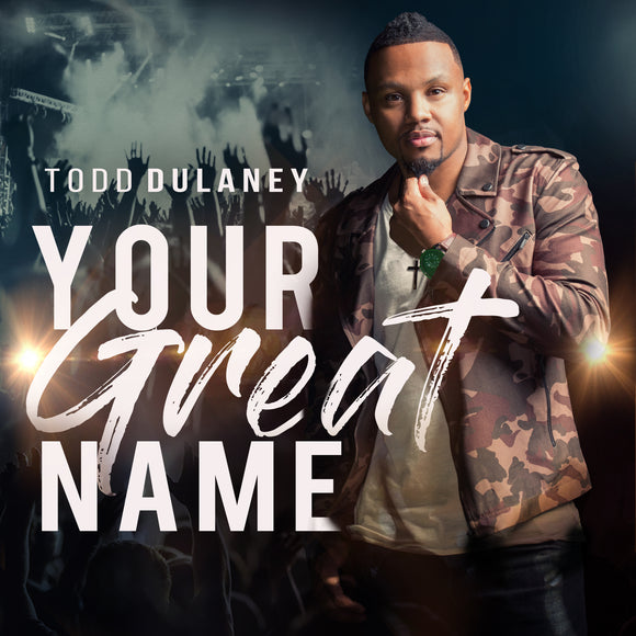 Todd Dulaney - Your Great Name (CD)