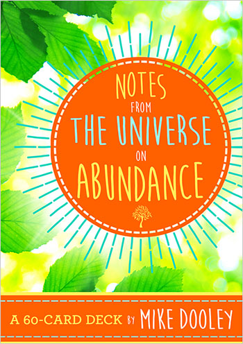 Notes from the Universe on Abundance A 60-Card Deck by  MIKE DOOLEY