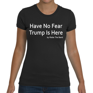 Have No Fear Ladies' T-Shirt