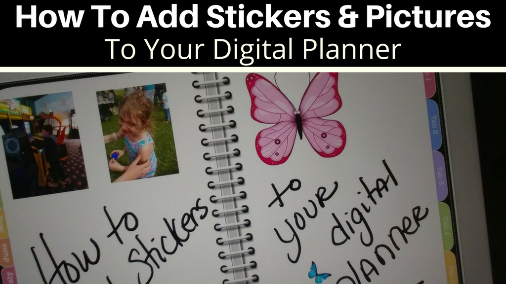 How to Add Sticker and Pictures to Your Digital Planner - In GoodNotes