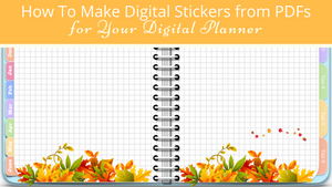 How to Make PDF Printables Into Digital Stickers for Your Planner
