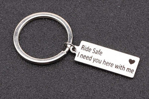RIDE SAFE I NEED YOU HERE WITH ME KEY CHAIN( Bikes & Motorcycles)