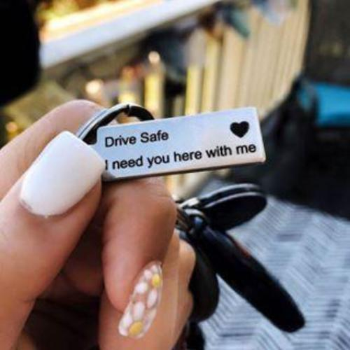 DRIVE SAFE I NEED YOU HERE WITH ME KEY CHAIN VALENTINES PROMO BUY 1 TAKE 1