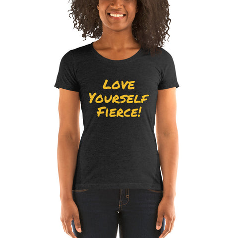 """Love Yourself Fierce!"" Ladies' short sleeve t-shirt"