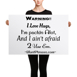 Warning!! I Love Hugs
