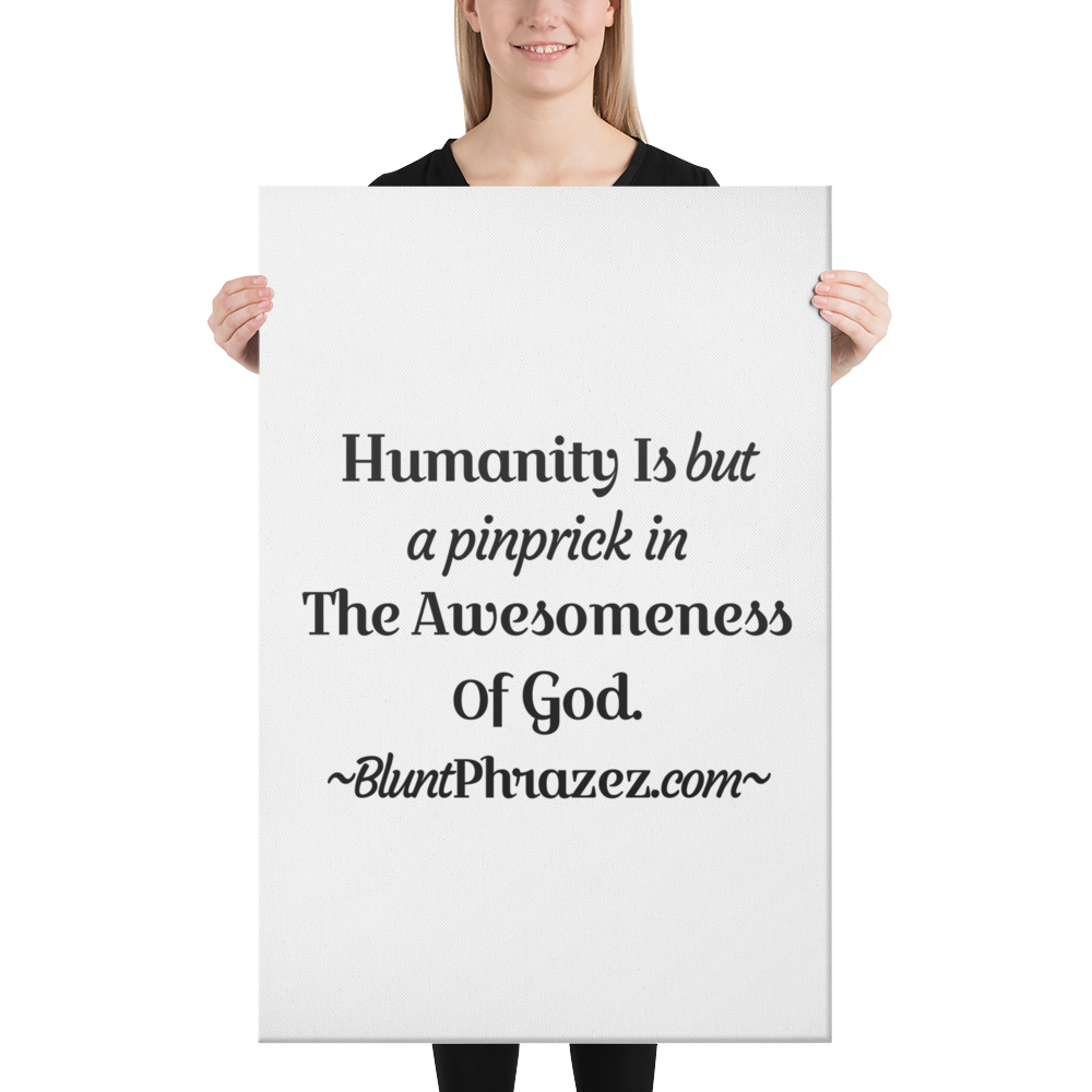 Humanity Is But