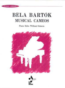BARTOK - MUSICAL CAMEOS PIANO SOLOS WITHOUT OCTAVES