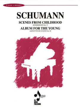 SCHUMANN SCENES FROM CHILDHOOD OP 15 ALBUM FOR YOUNG OP 68