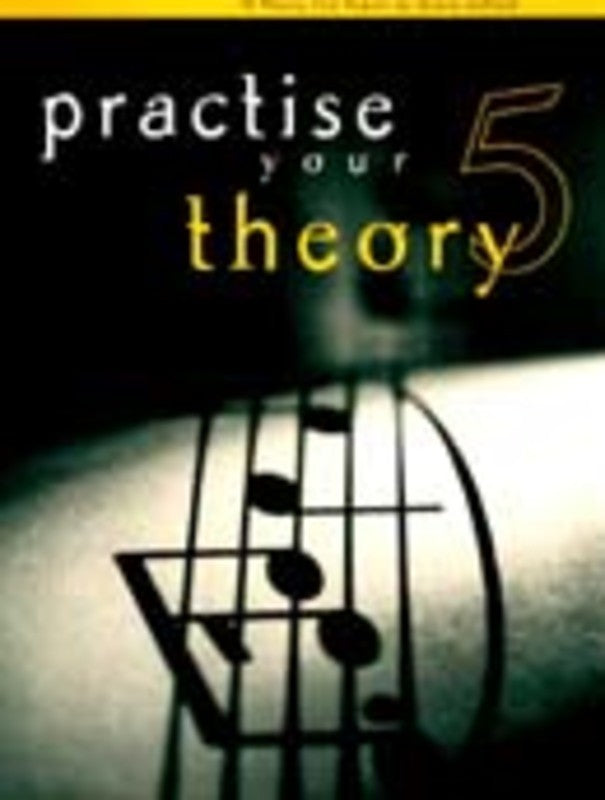 PRACTISE YOUR THEORY GR 5