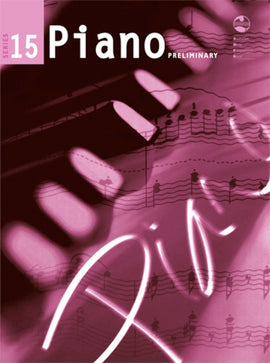 PIANO PRELIMINARY GRADE SERIES 15 AMEB