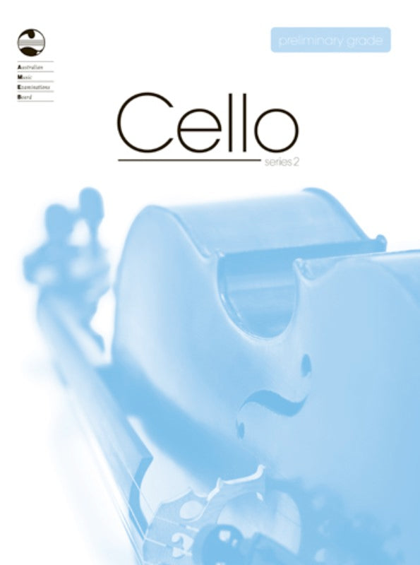 CELLO PRELIMINARY GRADE SERIES 2 AMEB