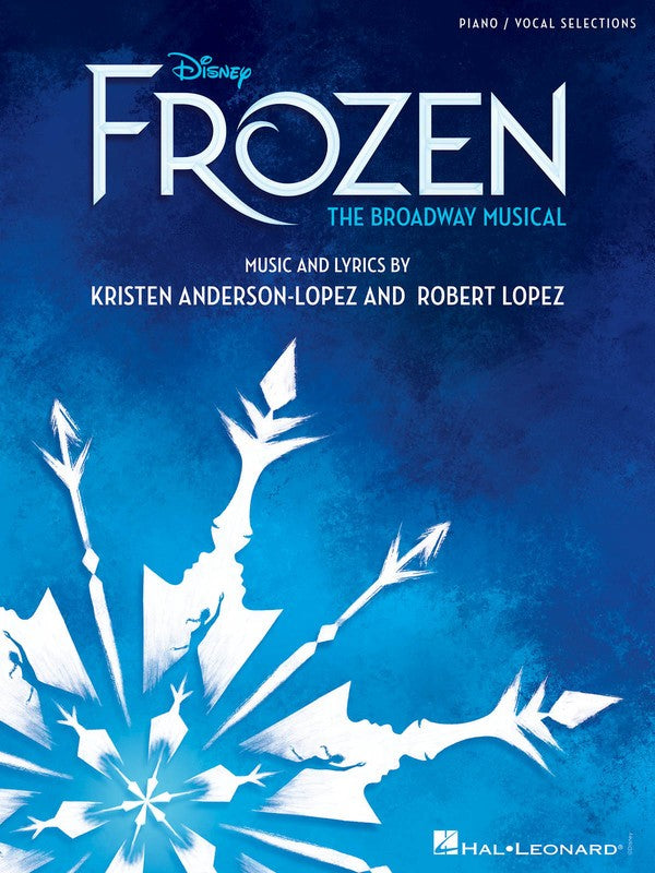 DISNEY FROZEN - THE BROADWAY MUSICAL PIANO/VOCAL SELECTIONS