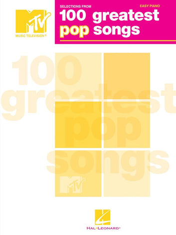 MTV 100 GREATEST POP SONGS EASY PIANO