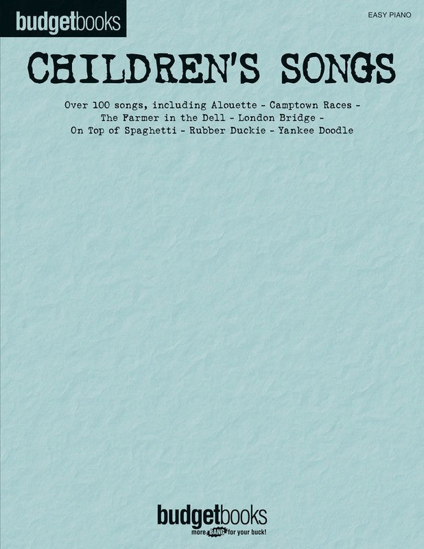 BUDGET BOOKS CHILDRENS SONGS EASY PIANO