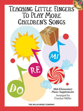 TEACHING LITTLE FINGERS TO PLAY MORE CHILDRENS SONGS BK/CD