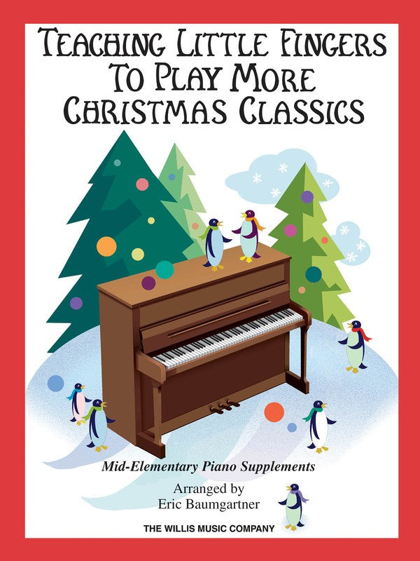 TEACHING LITTLE FINGERS MORE CHRISTMAS CLASSICS