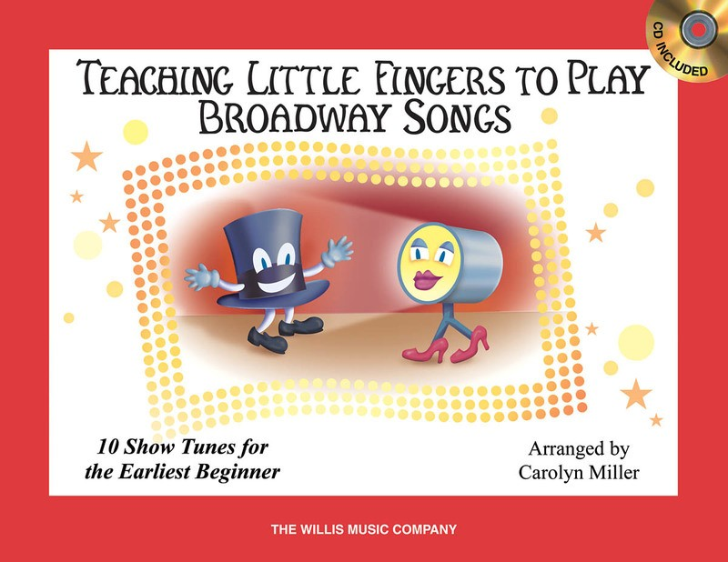 TEACHING LITTLE FINGERS TO PLAY BROADWAY SONGS BK/CD