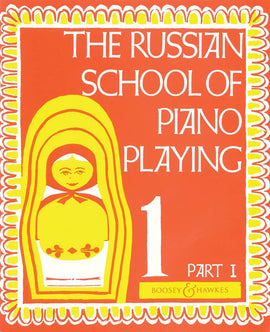 RUSSIAN SCHOOL OF PIANO PLAYING BOOK 1 PART 1