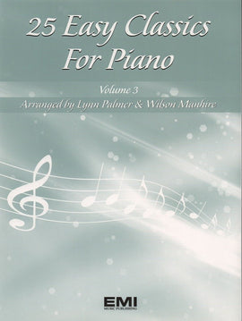 25 EASY CLASSICS FOR PIANO BK 3