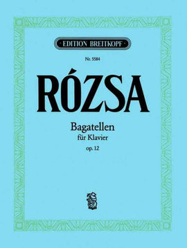 ROZSA - BAGATELLES OP 12 LITTLE PIECES FOR PLAY & DANCE