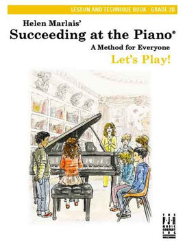 SUCCEEDING AT THE PIANO GR 2B LESSON AND TECHNIQUE