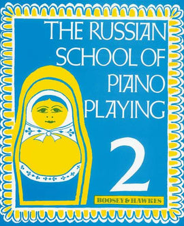 RUSSIAN SCHOOL OF PIANO PLAYING BOOK 2