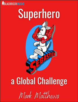 Superhero Sebastian... a Global Challenge