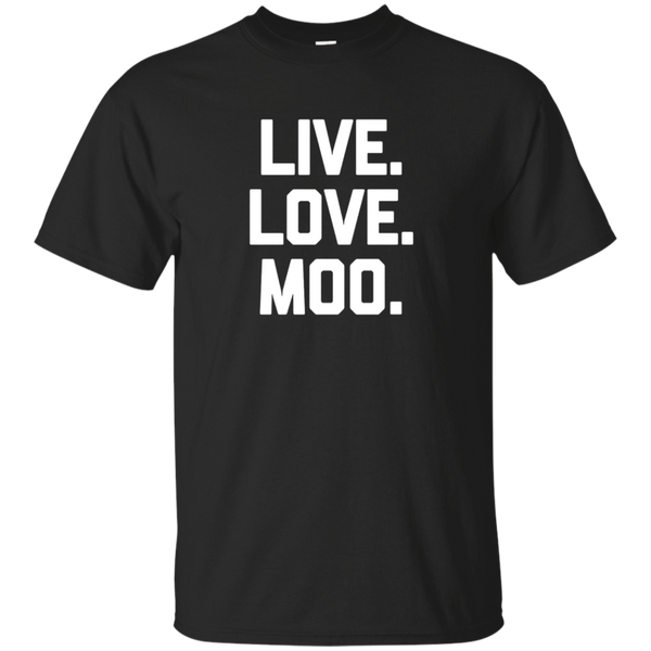 Funny Cow Shirt: Live, Love, Moo T-Shirt funny saying cows
