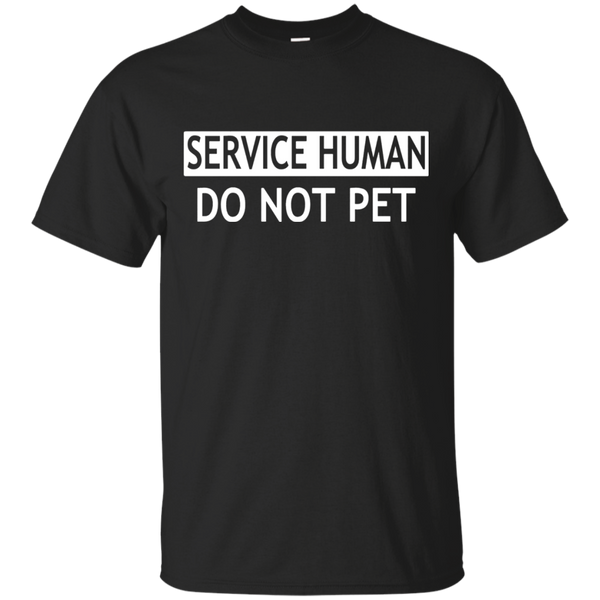 Service Human Do Not Pet Funny Dog Saying T-Shirt