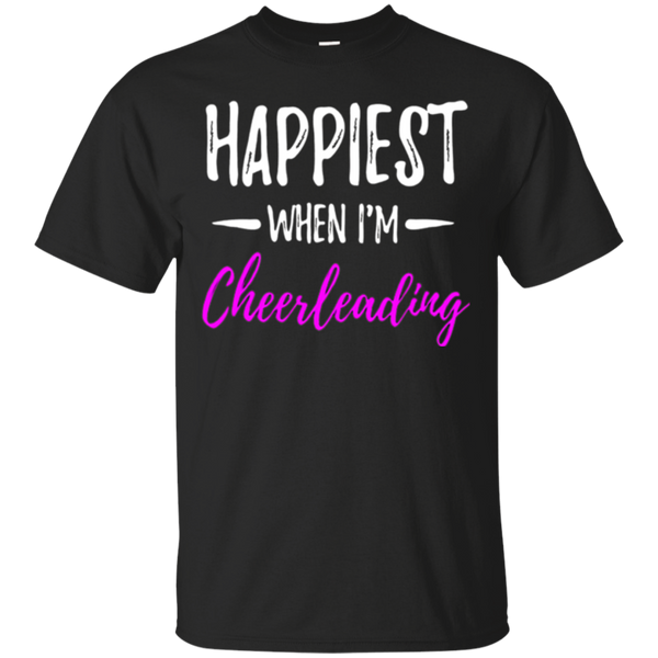 Happiest When I'm Cheerleading T-Shirt Cheerleader Gift Idea