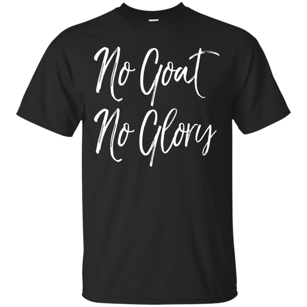 No Goat No Glory Shirt Fun Farm Tee