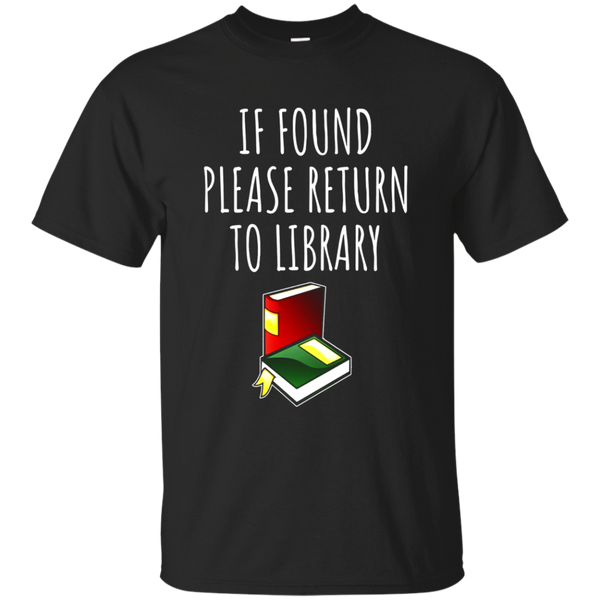 If Found Please Return To Library Shirt - Reading Tshirt