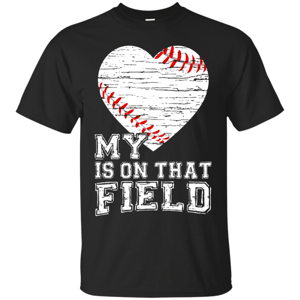 My Heart Is On That Field T-shirt Baseball Dad Mom Gifts