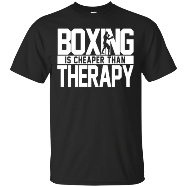 Boxing Is Cheaper Than Therapy Kickboxing Quote T-Shirts