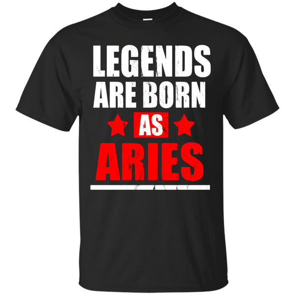 Legends Are Born As ARIES T-Shirt Birthday Gift Idea