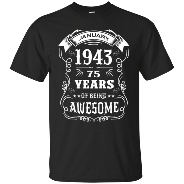 75th Birthday Gift - Born in January 1943 T-Shirt