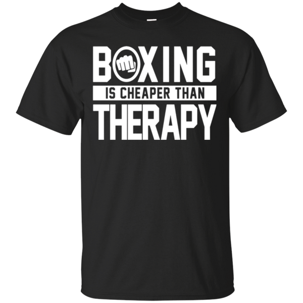 Boxing Is Cheaper Than Therapy Kickboxing Quote Fist T-Shirt