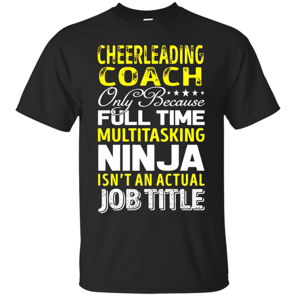 Cheerleading Coach Is Not An Actual Job Title TShirt
