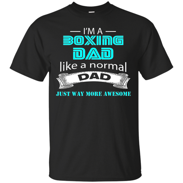 I'm A Boxing Dad Like A Normal Dad Just Way More Awesome