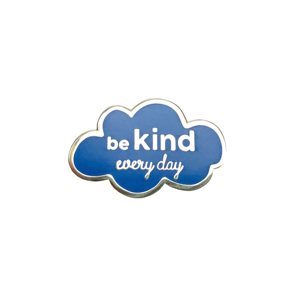 Be Kind Every Day Enamel Pin