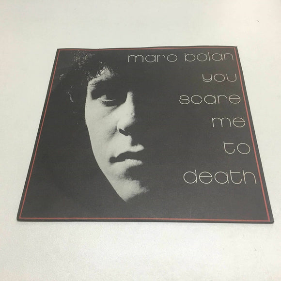 Marc Bolan ‎: You Scare Me To Death