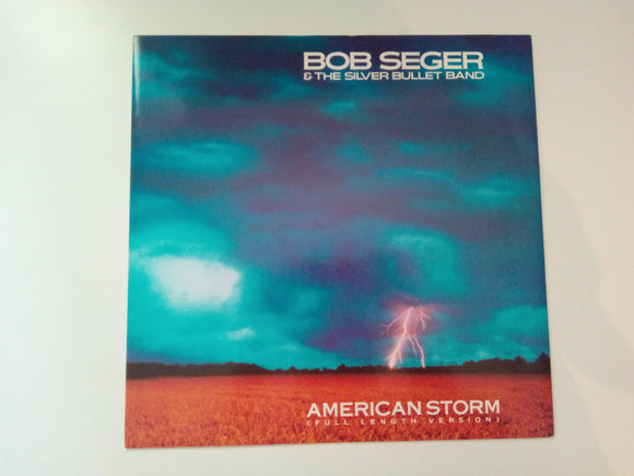 Bob Seger & The Silver Bullet Band : American Storm (Full Length Version)