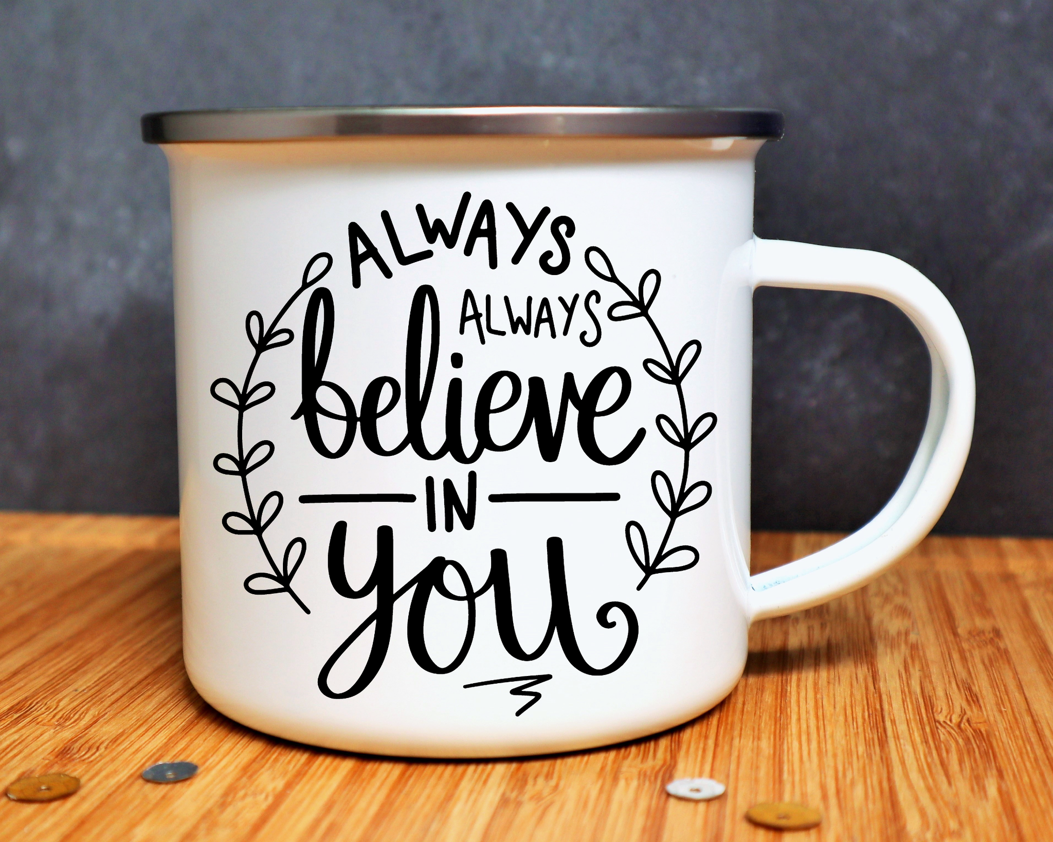 Always Believe In You Mug